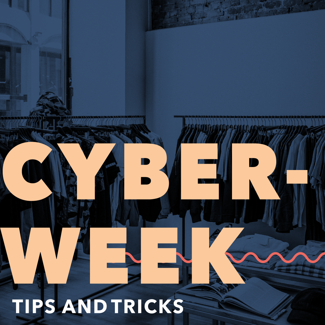 Cyber Week 2021 Tips and Tricks