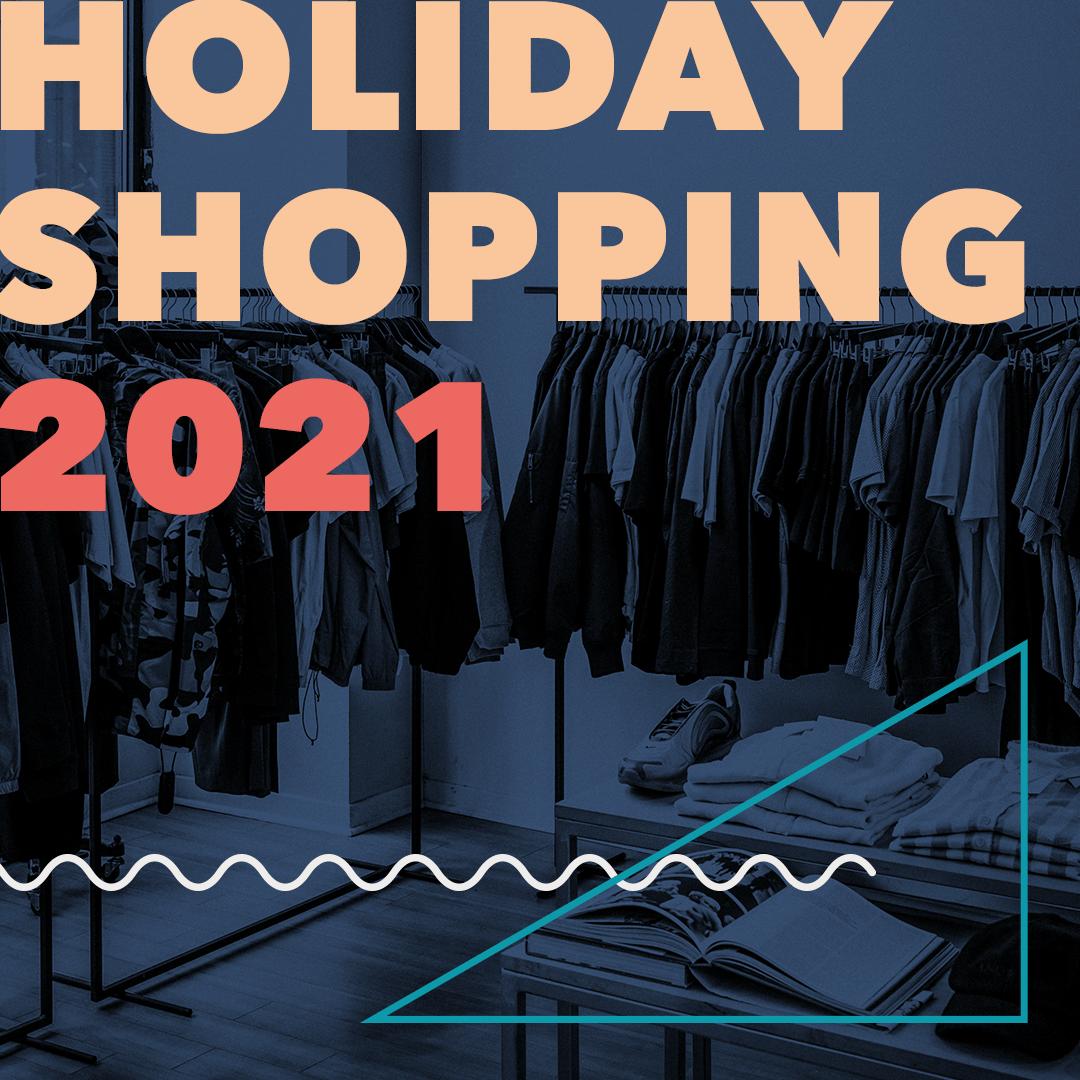 Holiday Shopping 2021 Zahlen und Trends